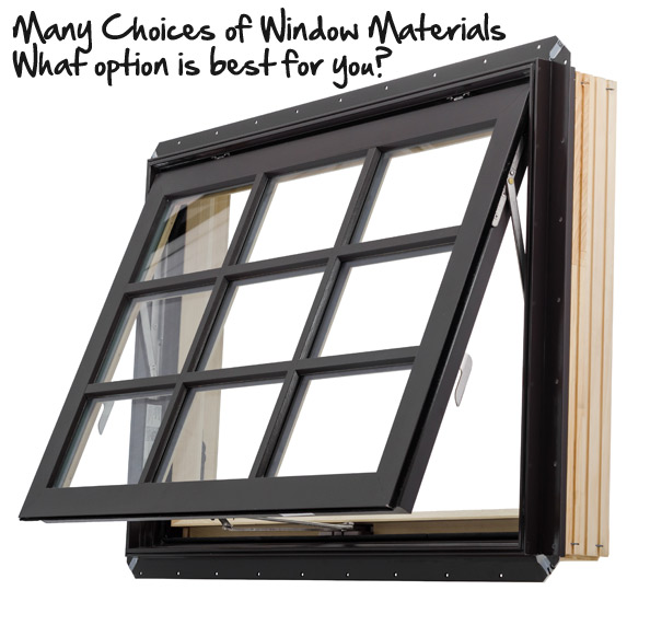 many choices of window materials