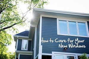 How to Care for Your New Windows