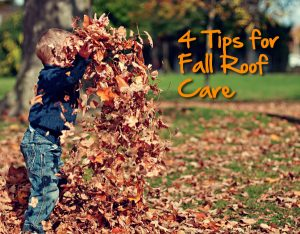 4 Tips for Fall Roof Care
